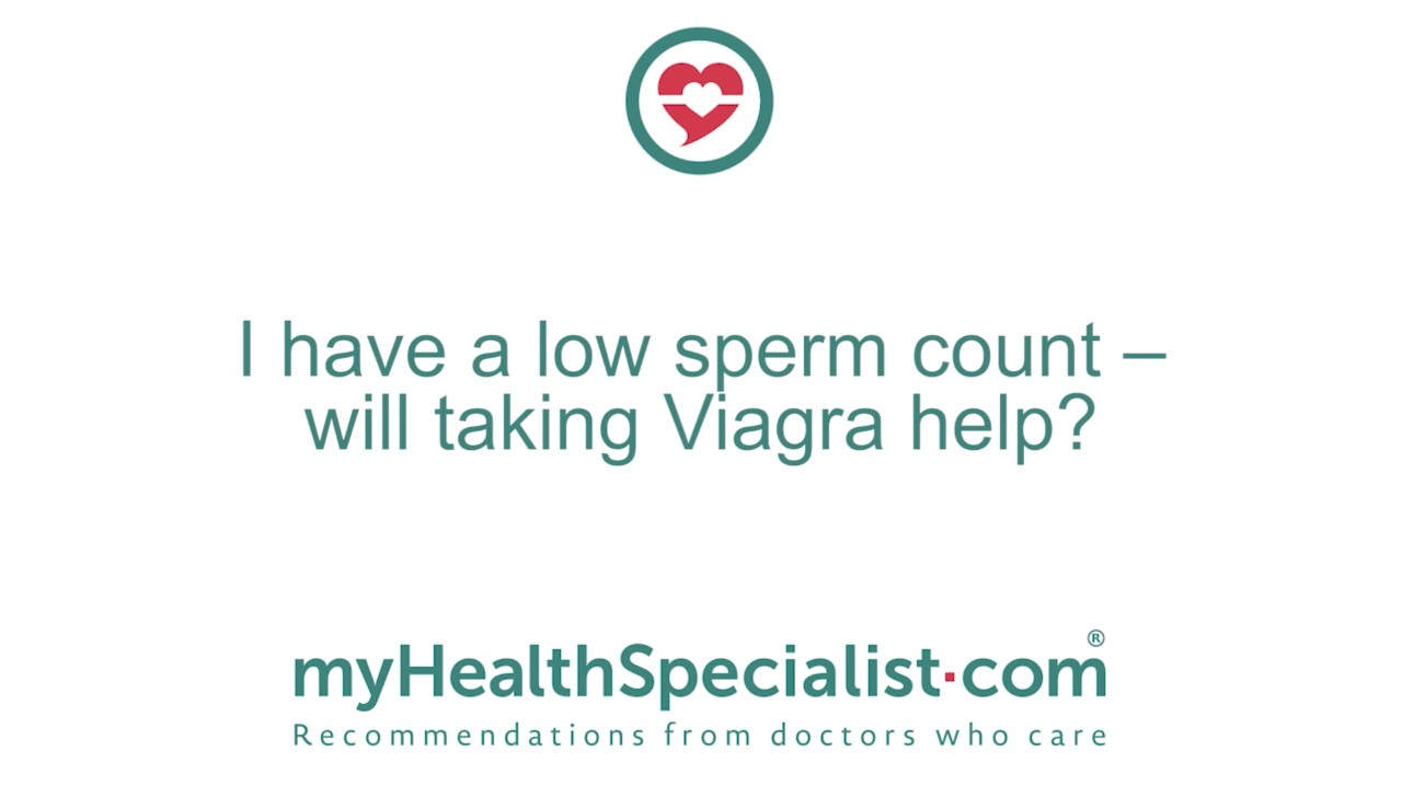 Would Taking Viagra Help Low Sperm Count?