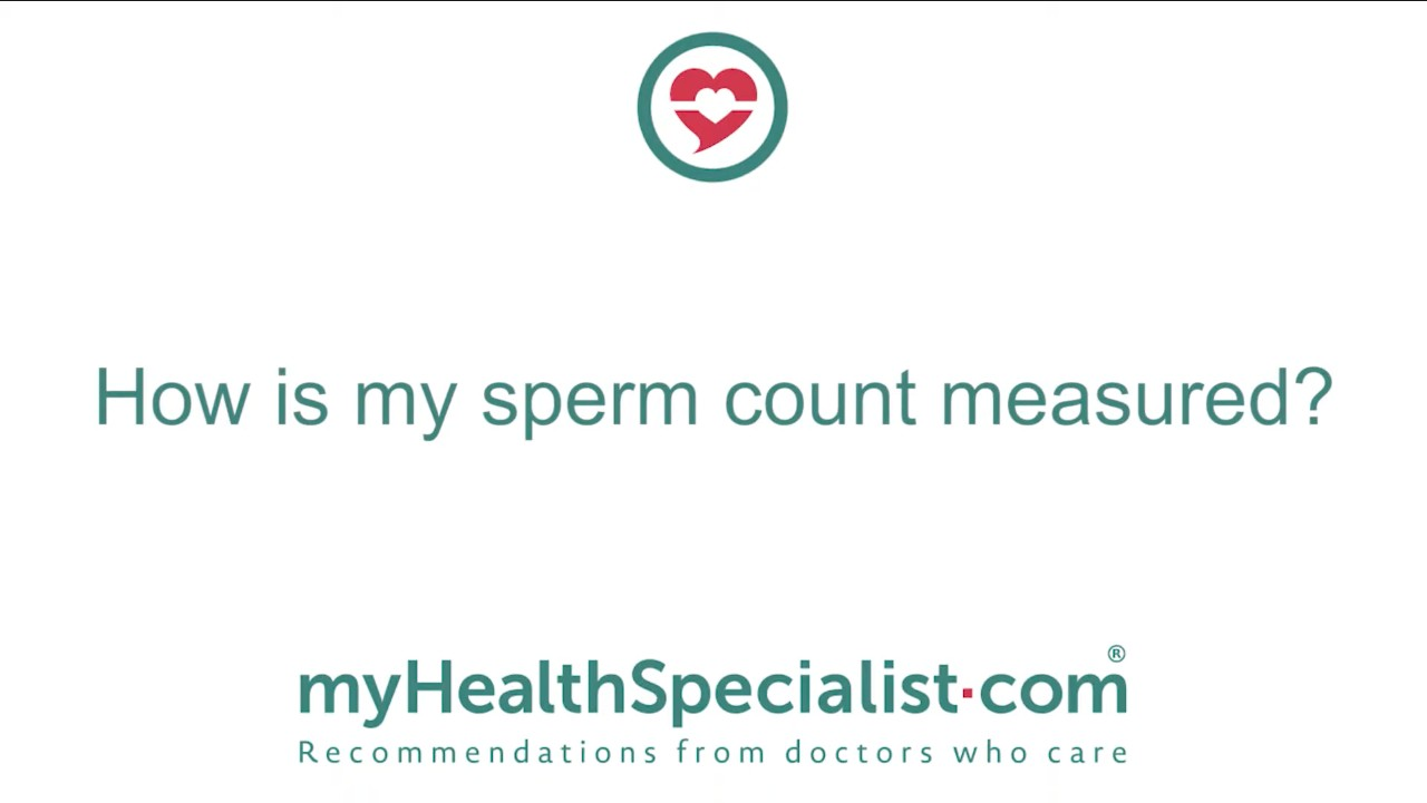 How Is My Sperm Count Measured?