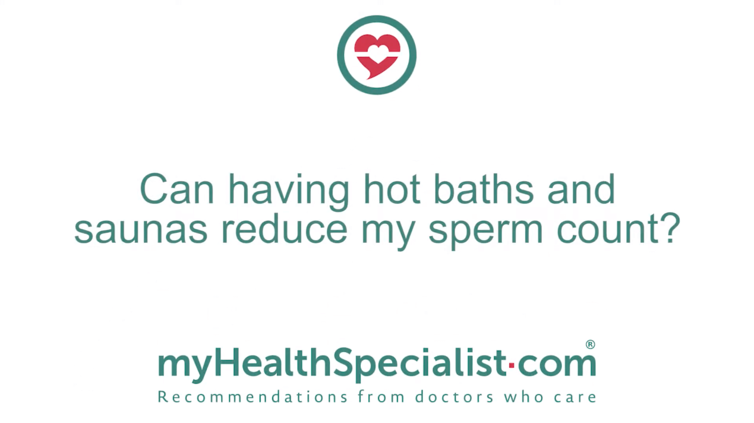 Can having hot baths and saunas reduce my sperm count?